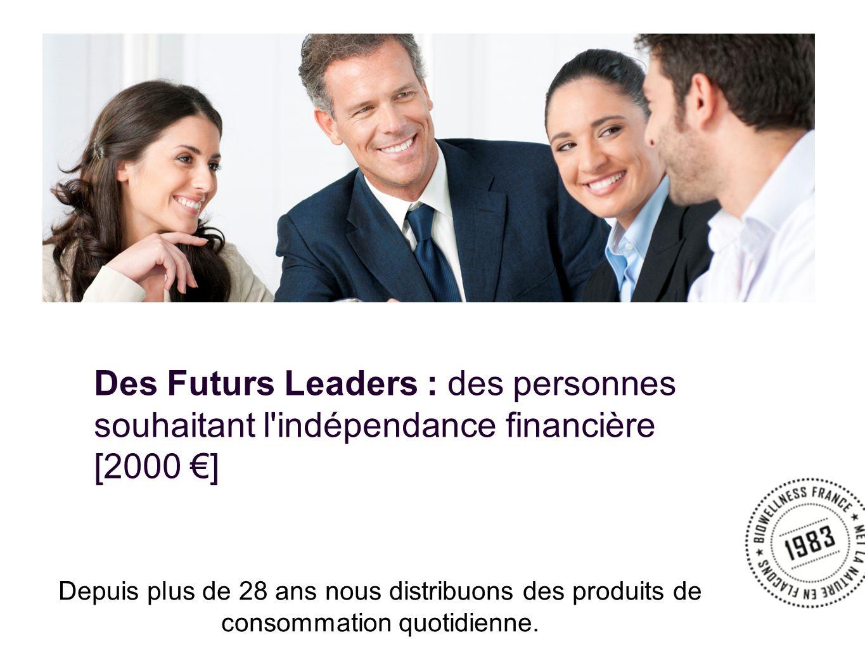 Des Futurs Leaders : des personnes souhaitant l indépendance financière [2000 €]